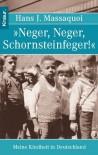 »Neger, Neger, Schornsteinfeger!« : meine Kindheit in Deutschland (Taschenbuch) - Hans J. Massaquoi, Ulrike Wasel, Klaus Timmermann