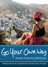 Go Your Own Way: Women Travel the World Solo - Faith Conlon, Faith Conlon, Ingrid Emerick