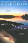 The Moon Over Lake Elmo - Steve Thayer