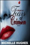 A Night at Tears of Crimson - Michelle Hughes