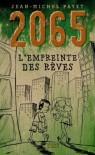 2065: L'Empreinte des rêves - Jean-Michel Payet