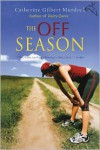 The Off Season  - Catherine Gilbert Murdock