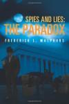 Spies and Lies: The Paradox - Frederick L. Malphurs