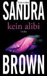 Kein Alibi - Sandra Brown, Eva L. Wahser
