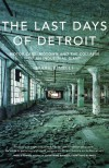 The Last Days of Detroit: The Life and Death of an American Giant - Mark Binelli