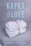 Kafka in Love - Jacqueline Raoul-Duval