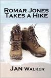 Romar Jones Takes a Hike - Jan  Walker