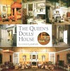The Queen�s Dolls� House: A Dollhouse Made for Queen Mary - Lucinda Lambton