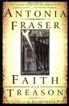 Faith and Treason: The Story of the Gunpowder Plot - Antonia Fraser