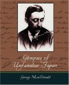 Glimpses of Unfamiliar Japan - Lafcadio Hearn