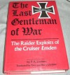 The Last Gentleman-Of-War: The Raider Exploits of the Cruiser Emden - R.K. Lochner, Thea Lindauer, Harry Lindauer