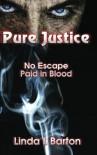 Pure Justice - Linda L. Barton