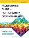 Facilitator's Guide to Participatory Decision-Making - Sam Kaner
