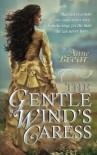 The Gentle Wind's Caress - Anne Brear