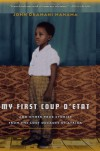 My First Coup d'Etat: And Other True Stories from the Lost Decades of Africa - John Dramani Mahama