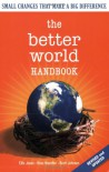 The Better World Handbook: Small Changes That Make A Big Difference - Ellis Jones, Brett Johnson, Ross Haenfler