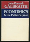 Economics and the Public Purpose - John Kenneth Galbraith