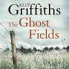 The Ghost Fields - Clare Corbett, Elly Griffiths
