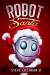 Robot Santa (The South Pole Adventures Book 1) - Steve Cochran II