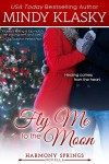 Fly Me to the Moon: A Small Town Contemporary Romance Novella - Mindy Klasky