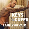 Keys To My Cuffs (The Heroes of The Dixie Wardens MC) (Volume 4) - Lani Lynn Vale
