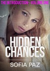 Hidden Chances: The Introduction - Volume One (Hidden Chances series Book 1) - Sofia Paz