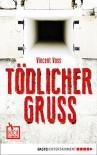 Tödlicher Gruß (Hochspannung 1) - Vincent Voss