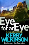 Eye For An Eye  - Kerry Wilkinson