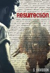 Resurrection - S. Davidson