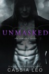 UNMASKED: The Complete Series - Cassia Leo
