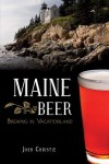Maine Beer: Brewing in Vacationland (American Palate) - Josh Christie