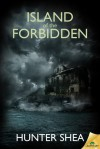 Island of the Forbidden - Hunter Shea