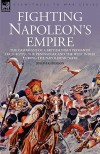 Fighting Napoleon's Empire - The Campaigns of a British Infantryman in Italy, Egypt, the Peninsular and the West Indies During the Napoleonic Wars - Joseph Anderson