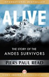 Alive: The Story of the Andes Survivors - Piers Paul Read