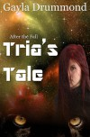 After the Fall: Tria's Tale - Gayla Drummond