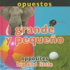 Opuestos: Grande y Pequeno/Opposites: Big and Little - Luana K. Mitten
