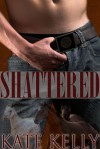 Shattered - Kate  Kelly