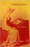Christine de Pizan: A Casebook - Barbara K. Altmann (Editor),  Deborah L. McGrady (Editor)