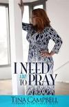 I Need A Day to Pray - Tina Campbell