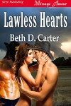 Lawless Hearts - Beth D. Carter