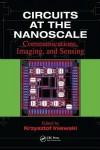 Circuits at the Nanoscale: Communications, Imaging, and Sensing - Kris Iniewski