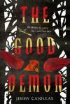 The Good Demon - Jimmy Cajoleas