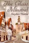 The Glass Minstrel - Hayden Thorne