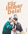 Für immer Deix! - Manfred Deix, Manfred Deix