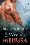 Spawn Of Medusa - Mary Bernsen