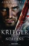 Krieger des Nordens: Roman - Jonas Herlin