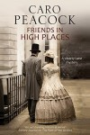 Friends in High Places: A Victorian London Mystery (A Liberty Lane Mystery) - Caro Peacock