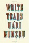 White Tears - Hari Kunzru