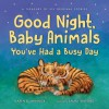Good Night, Baby Animals You've Had a Busy Day: A Treasury of Six Original Stories - Laura Watkins, Karen B. Winnick