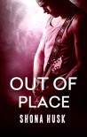 Out Of Place (Face the Music Book 2) - Shona Husk